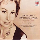Play & Download Verdi, Donizetti, Mozart, Bizet, Puccini & Strauss: Anneliese Rothenberger in großen Opern by Various Artists | Napster