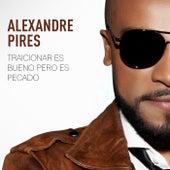 Traicionar Es Bueno Pero Es Pecado by Alexandre Pires