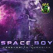 Message To Humanity - Single by Space Boy