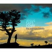 Jesus Says Come von The Everson Family