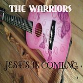 Jesus Is Coming by The Warriors