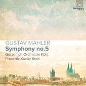 Mahler: Symphony No. 5 by Gürzenich-Orchester Köln and François-Xavier Roth