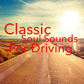 Classic Soul Sounds For Driving de Various Artists