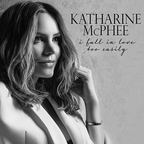 I Fall in Love Too Easily by Katharine McPhee