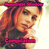 Moonlight Shadow Compilation by Various Artists