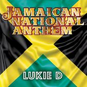 Jamaican National Anthem by Lukie D