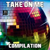 Take On Me Compilation by Various Artists