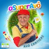 O Super Avô (Especial 35 Anos) by Avô Cantigas