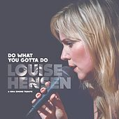 Do What You Gotta Do by Louise Hensen