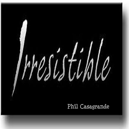 Irresistible by Phil Casagrande