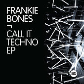 Call It Techno EP by Frankie Bones