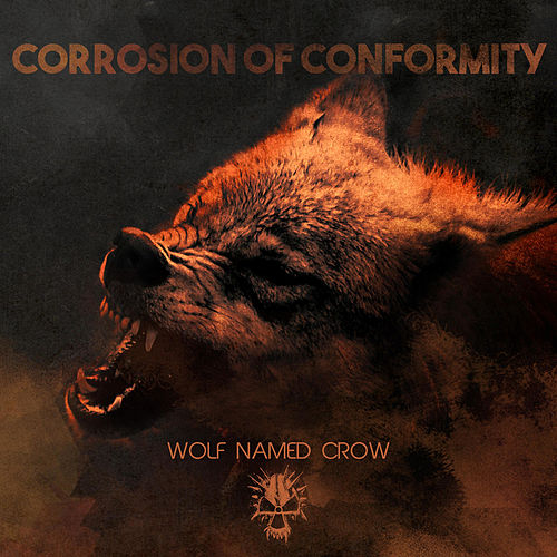Wolf Named Crow by Corrosion of Conformity