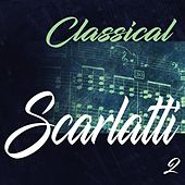 Classical Scarlatti 2 by Various Artists