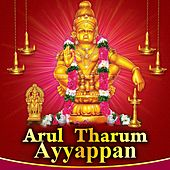 Arul Tharum - Ayyappan by Various Artists