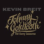 Johnny Goldtooth and the Chevy Casanovas by Kevin Breit