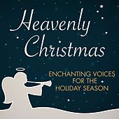 Heavenly Christmas - Enchanting Voices for the Holiday Season by Various Artists