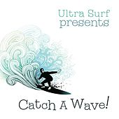 Play & Download Ultra-Surf Presents: Catch A Wave by Various Artists | Napster