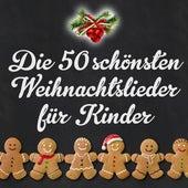 Die 50 schönsten Weihnachtslieder für Kinder by Various Artists