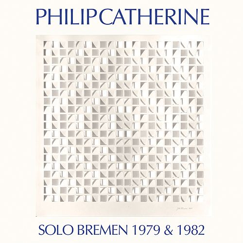 Solo Bremen 1979 & 1982 by Philip Catherine