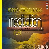 Play & Download Morning, Afternoon & Evenin g Meditation Music by Rakesh Chaurasia | Napster
