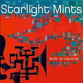 Play & Download Built on Squares by Starlight Mints | Napster