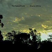 The Naked Truth by Sharon White