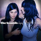Dying To Say This To You by The Sounds