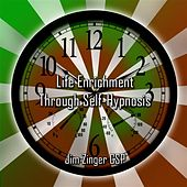 Play & Download Life Enrichment Through Self-hypnosis By Jim Zinger Csp by Jim Zinger Csp | Napster