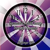 Play & Download Successful Selling Image Hypnosis By Jim Zinger Csp by Jim Zinger Csp | Napster