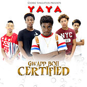 Gwapp Boii Certified by Ya-Ya