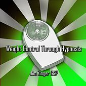 Weight Control Hypnosis By Jim Zinger Csp by Jim Zinger Csp
