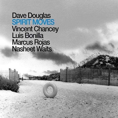 Play & Download Spirit Moves by Dave Douglas | Napster