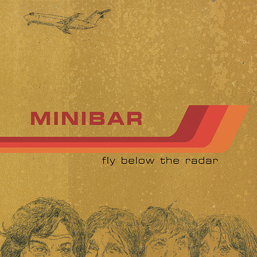 Fly Below The Radar by Minibar