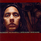 Play & Download Indians Indians by Robert Mirabal | Napster