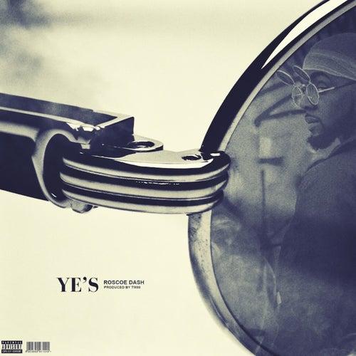Ye's by Roscoe Dash