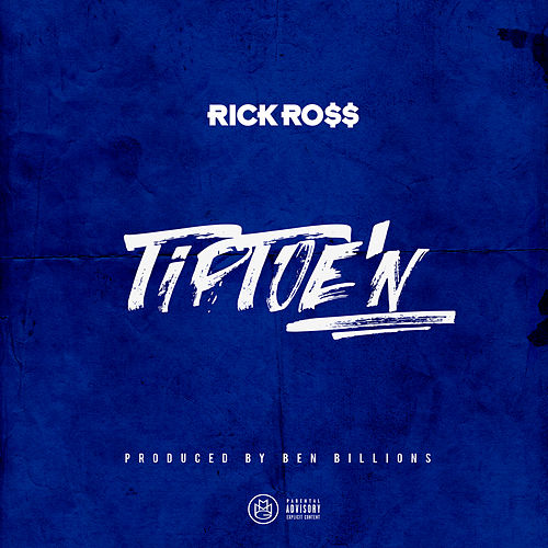 TipToe'n by Rick Ross
