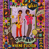 Wake up and See the Sun by Wayne Tucker