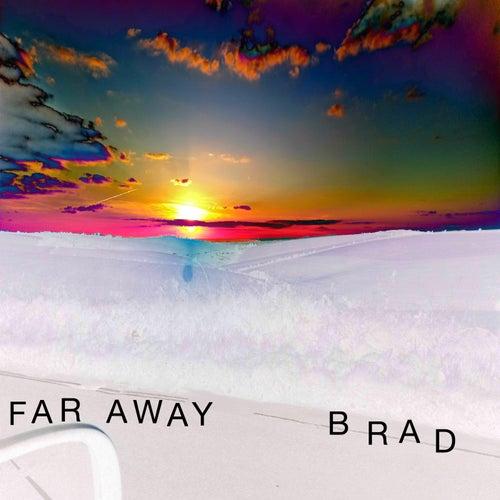 Far Away by Brad