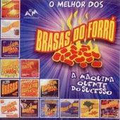 O Melhor dos Brasas do Forró by Brasas do Forró