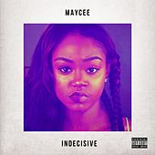 Indecisive - EP by Maycee