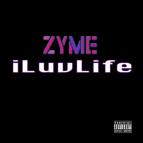 Iluvlife by Zyme