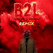 B2L (feat. Gucci Mane) [TAYST Remix] by Marko Penn