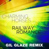 Railway Romance (Gil Glaze Remix) by Charming Horses