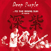 To the Rising Sun (In Tokyo) (Live) by Deep Purple
