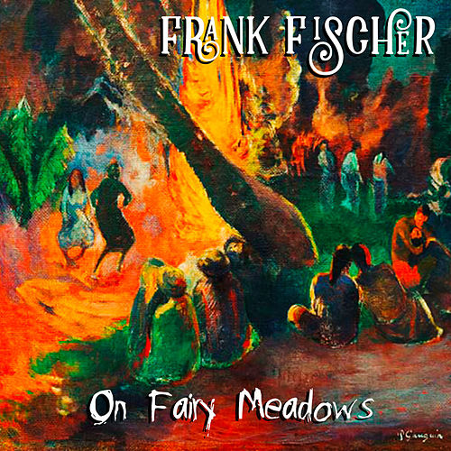 On Fairy Meadows by Frank Fischer
