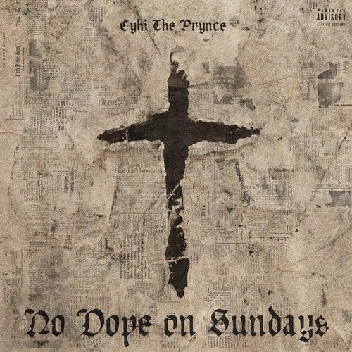 No Dope On Sundays by Cyhi Da Prynce