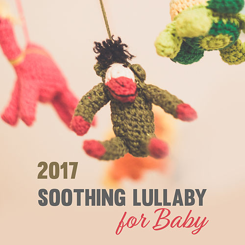 2017 Soothing Lullaby for Baby by Lullabyes