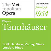 Play & Download Wagner: Tannhäuser (January 9, 1954) by Various Artists | Napster