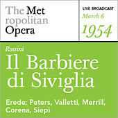 Play & Download Rossini: Il Barbiere di Siviglia (March 6, 1954) by Various Artists | Napster