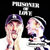 Play & Download Prisoner of Love by Bob & Tom | Napster